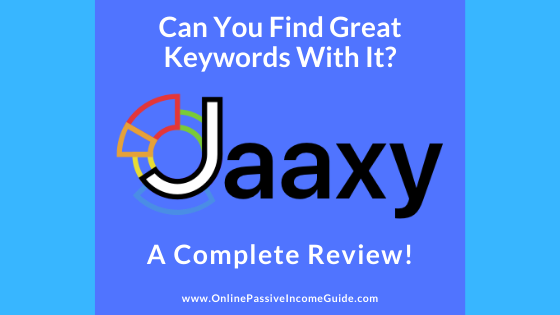 Jaaxy Review - Is It Worth The Price?