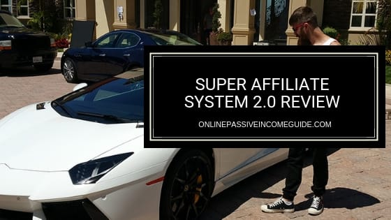 Super Affiliate System 2.0 Review - A Scam Or Legit