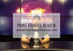 Print Profits Review - Is It A Scam Or Legit