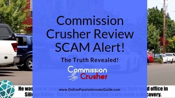Commission Crusher Review - Is It A Scam Or Legit?