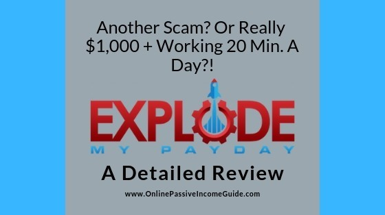 Explode My Payday Review - Is It A Scam Or Legit