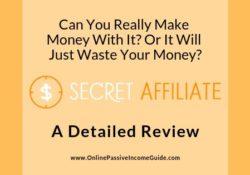 Secret Affiliate Website Review - Is It A Scam Or Legit