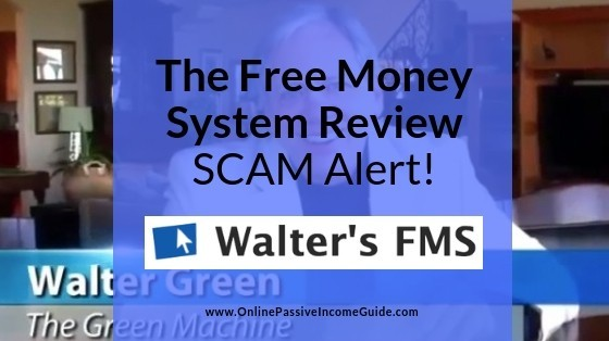 Walter Green The Free Money System Review - Is It A Scam