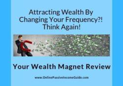 Your Wealth Magnet Review - Is It Legit