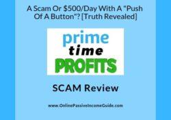 Prime Time Profits Review - Os OT A Scam Or Legit