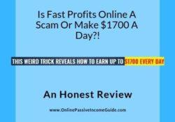 Fast Profits Online Review - A Scam Or Legit