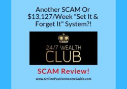 24-7 Wealth Club Review - A Scam Or Legit