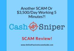 Cash Sniper Review - A Scam Or Legit