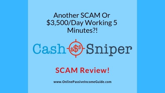 Cash Sniper Review - A Scam Or Legit