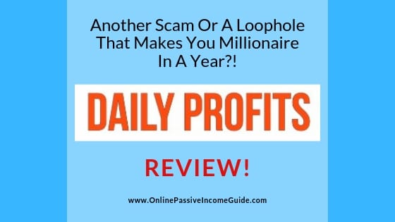Daily Profits Review - A Scam Or Legit