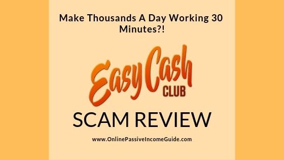 Easy Cash Club Review - A Scam Or Legit