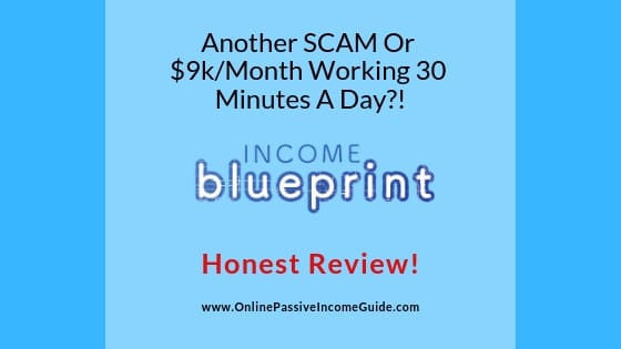 Income Blueprint Review - A Scam Or Legit