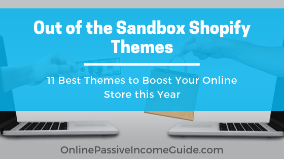 11 Best Out Of The Sandbox Themes For Your Shopify Store In 2019 (Based On Reviews)