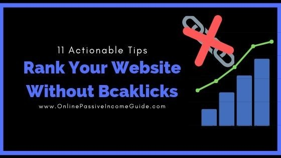 How To Rank A Website Without Backlinks On Google In 2019 – (11 Actionable Tips)