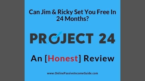 Income School Project 24 Review – Can Jim & Ricky Set You Free In 24 Months?