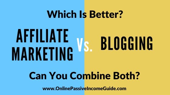 Blogging Vs Affiliate Marketing: Which Is Better