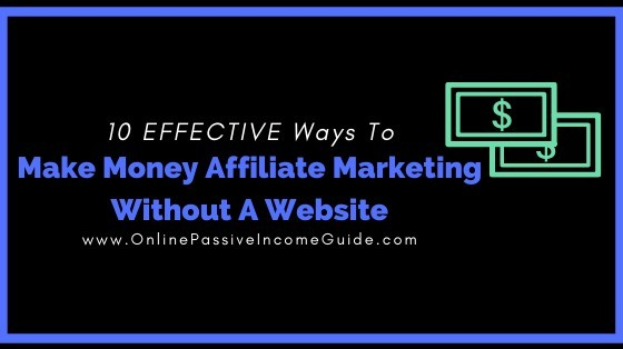 How To Do Affiliate Marketing-Without A Website Or A Blog