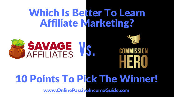 Commission Hero Vs. Savage Affiliates: 10 Points To Decide Which Is Better?