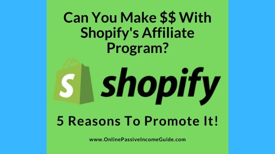Shopify Affiliate Program Review - Can You Make Money With It?