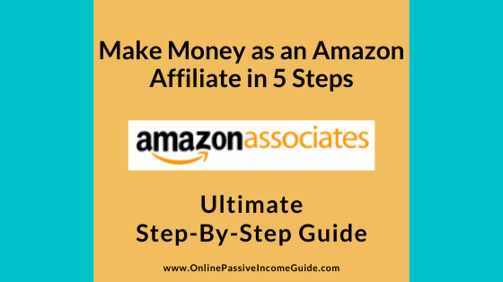 Make Money with Amazon Affiliate Marketing Step-By-Step