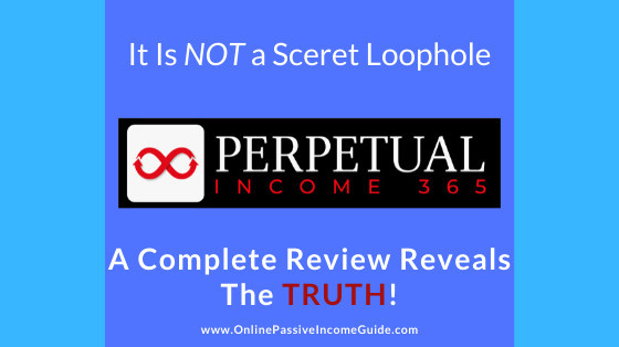 Perpetual Income 365 Review - A Scam Or Legit?