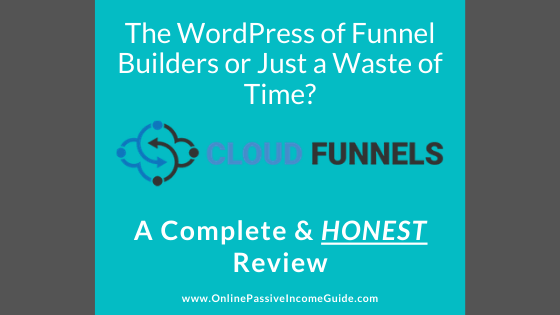 CloudFunnels Review - Is It Worth It