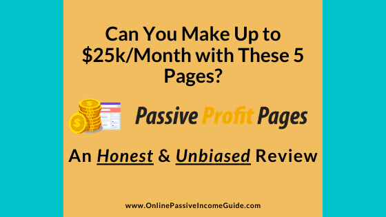 Passive Profit Pages Review - A Scam or Legit
