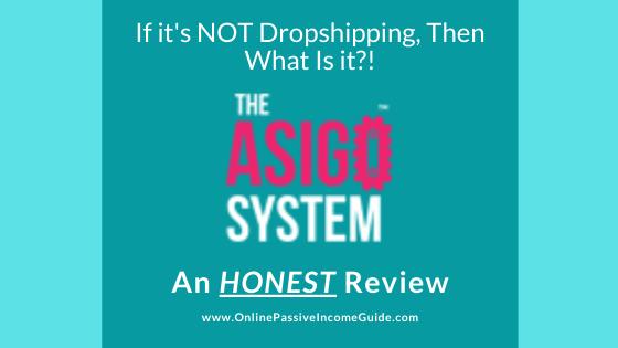 The Asigo System Review - A Scam or Legit