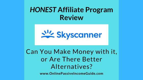 Honest Skyscanner Affiliate Program Review