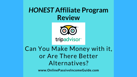 Honest Tripadvisor Affiliate Program Review